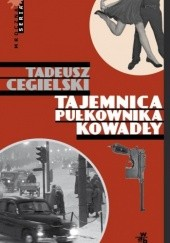 Okładka książki Tajemnica pułkownika Kowadły Tadeusz Cegielski