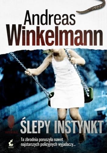 Okładka książki Ślepy instynkt Andreas Winkelmann