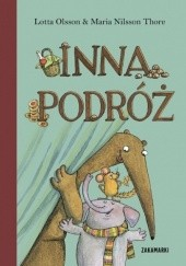 Okładka książki Inna podróż Lotta Olsson,Maria Nilsson Thore