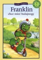 Okładka książki Franklin chce mieć hulajnogę