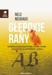 Okładka książki Głębokie rany Nele Neuhaus