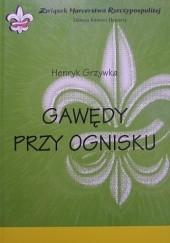 Okładka książki Gawędy przy ognisku Andrzej Grzywka