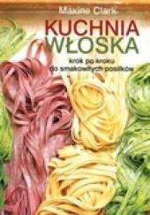 Okładka książki Kuchnia włoska Maxine Clark