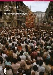 Okładka książki Indie. Miliony zbuntowanych V.S. Naipaul