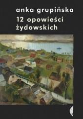Okładka książki 12 opowieści żydowskich Anka Grupińska