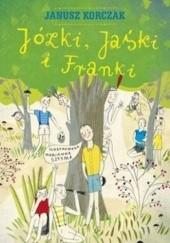 Okładka książki Józki, Jaśki i Franki Janusz Korczak