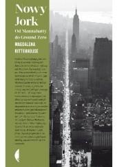 Okładka książki Nowy Jork. Od Mannahatty do Ground Zero Magdalena Rittenhouse