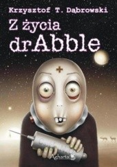 Okładka książki Z życia dr Abble Krzysztof T. Dąbrowski