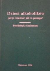Okładka książki Dzieci alkoholików - Jak je rozumieć, jak im pomagać Alicja Pacewicz
