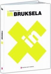 Okładka książki In. Bruksela Beata Blaibel,Rafał Sławoń