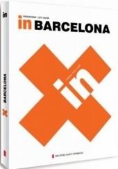 Okładka książki In. Barcelona Beata Blaibel,Rafał Sławoń