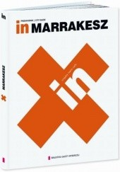 Okładka książki In. Marrakesz Beata Blaibel,Rafał Sławoń