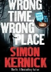 Okładka książki Wrong Time, Wrong Place Simon Kernick