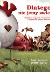 Okładka książki Dlatego nie jemy zwierząt Ruby Roth