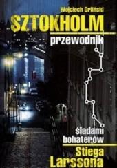 Okładka książki Sztokholm Stiega Larssona Wojciech Orliński