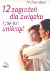 Okładka książki 12 zagrożeń dla związku i jak ich uniknąć Michael Mary