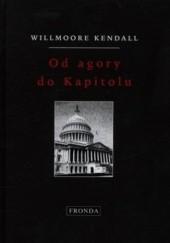 Okładka książki Od agory do Kapitolu Willmoore Kendall