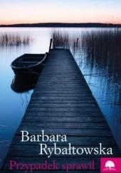 Okładka książki Przypadek sprawił Barbara Rybałtowska