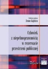 Okładka książki Człowiek z niepełnosprawnością w rezerwacie przestrzeni publicznej Zenon Gajdzica