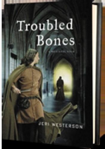 Okładka książki Troubled Bones Jeri Westerson