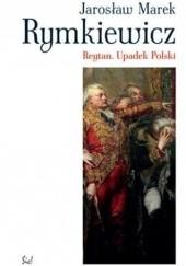 Okładka książki Reytan. Upadek Polski Jarosław Marek Rymkiewicz