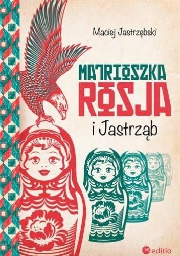 Okładka książki Matrioszka Rosja i Jastrząb Maciej Jastrzębski