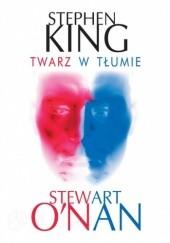 Okładka książki Twarz w tłumie Stephen King,Stewart O'Nan