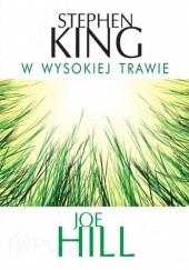 Okładka książki W wysokiej trawie Stephen King,Joe Hill