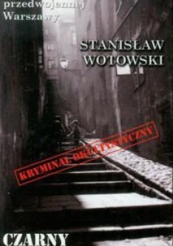 Okładka książki Czarny adept Stanisław Antoni Wotowski