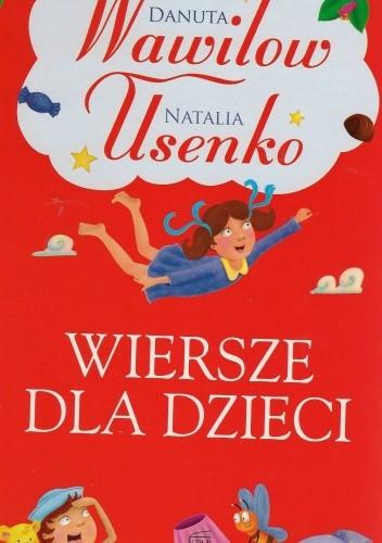 Wiersze Dla Dzieci Natalia Usenkonbspdanuta Wawiłow