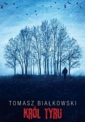 Okładka książki Król Tyru Tomasz Białkowski