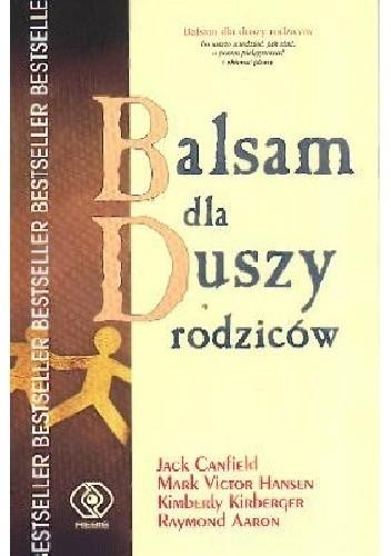 Okładka książki Balsam dla duszy rodziców Jack Canfield