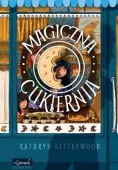 Okładka książki Magiczna cukiernia Kathryn Littlewood