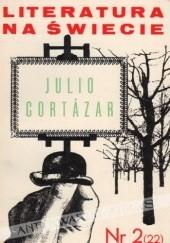 Okładka książki Literatura na świecie nr 2/1973 (22): Julio Cortázar Julio Cortázar,Redakcja pisma Literatura na Świecie
