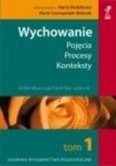 Okładka książki Wychowanie. Pojęcia, procesy, konteksty Maria Czerepaniak-Walczak,Maria Dudzikowa