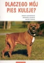 Okładka książki Dlaczego mój pies kuleje Roman Aleksiewicz,Zbigniew Adamiak