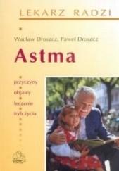 Okładka książki Astma Wacław Droszcz,Paweł Droszcz