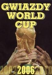 Okładka książki Gwiazdy World Cup 2006 Seweryn Dmowski,Łukasz Orłowski,Krzysztof Mich