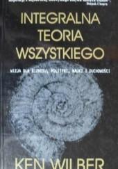 Okładka książki Integralna teoria wszystkiego Ken Wilber