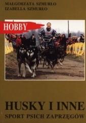 Okładka książki Husky i inne Małgorzata Szmurło,Izabella Szmurło