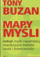Okładka książki Mapy myśli: Notuj! Myśl! Zapamiętuj! Rewolucyjna metoda nauki i kreatywności Tony Buzan