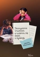 Okładka książki Pokonywanie trudności w uczeniu się dzieci z dysleksją Leokadia Wiatrowska