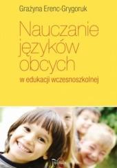 Okładka książki Nauczanie języków obcych w edukacji wczesnoszkolnej Grażyna Erenc-Grygoruk