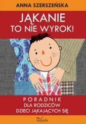 Okładka książki Jąkanie to nie wyrok Anna Szerszeńska