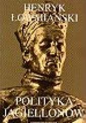 Okładka książki Polityka Jagiellonów Henryk Łowmiański