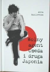 Okładka książki Wolny agent Umeda i druga Japonia Anna Nasiłowska