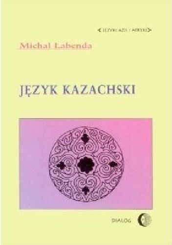Okładka książki Język kazachski Michał Łabenda