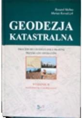 Okładka książki Geodezja katastralna. Procedury geodezyjne i prawne. Przykłady operatów Ryszard Malina,Marian Kowalczyk