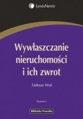 Okładka książki Wywłaszczanie nieruchomości i ich zwrot Tadeusz Woś