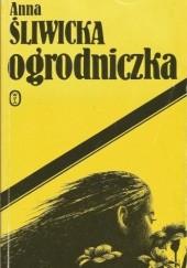 Okładka książki Ogrodniczka Anna Śliwicka